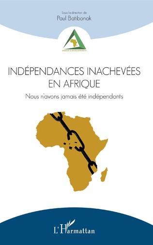 Couverture Indépendances inachevées en Afrique