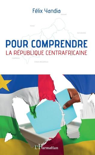Couverture Pour comprendre la République centrafricaine