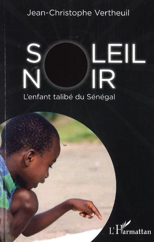 Couverture Soleil noir. L'enfant talibé du Sénégal