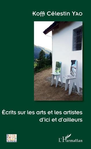 Couverture Ecrits sur les arts et les artistes d'ici et d'ailleurs