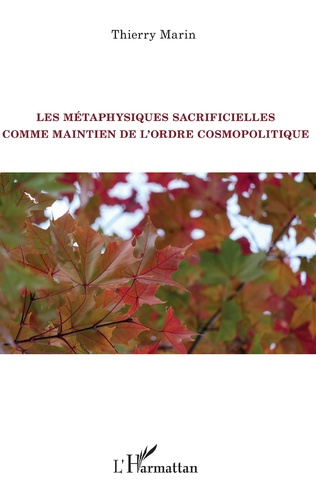 Couverture Les métaphysiques sacrificielles comme maintien de l'ordre cosmopolitique