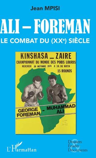 Couverture Ali - Foreman. Le combat du (XXe) siècle