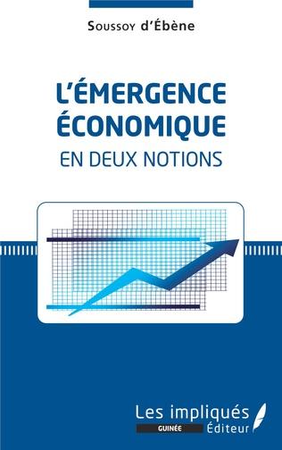 Couverture L'émergence économique en deux notions