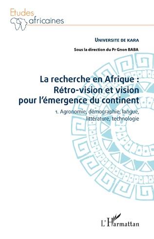 Couverture La recherche en Afrique Tome 1 : rétro-vision et vision pour l'émergence du continent