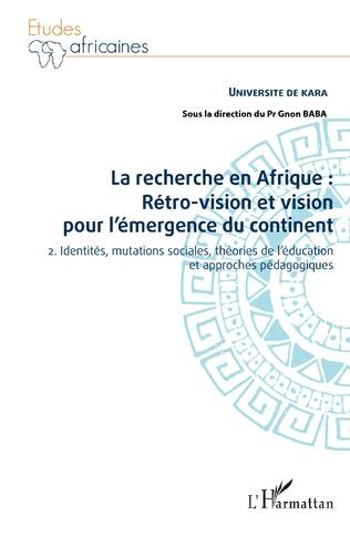 Couverture La recherche en Afrique Tome 2 : : rétro-vision et vision pour l'émergence du continent