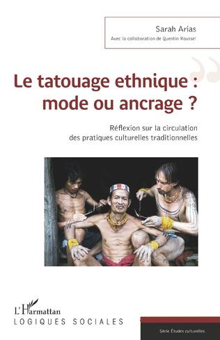 Couverture Le tatouage ethnique : mode ou ancrage ?