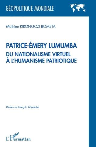 Couverture Patrice-Émery Lumumba du nationalisme virtuel à l'humanisme patriotique