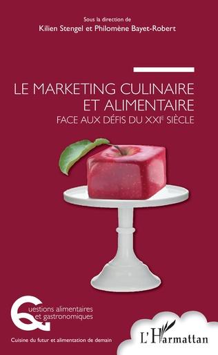 Couverture Le marketing culinaire et alimentaire face aux défis du XXIe siècle