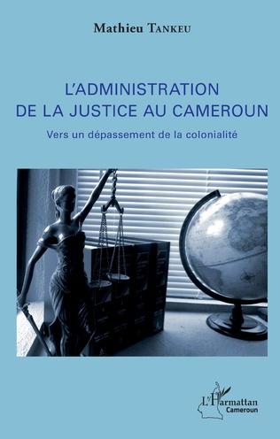 Couverture L'administration de la justice au Cameroun
