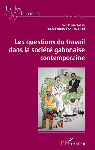 Couverture Les questions du travail dans la société gabonaise contemporaine