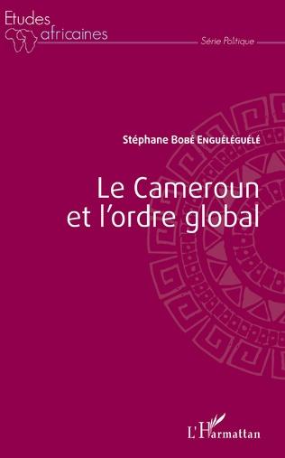 Couverture Le Cameroun et l'ordre global