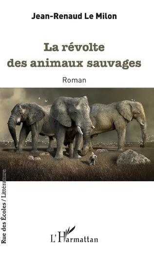 Couverture La révolte des animaux sauvages