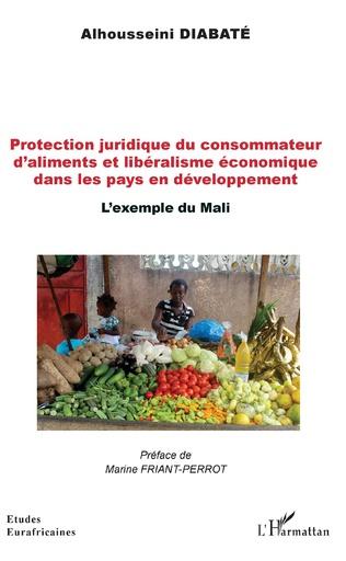 Couverture Protection juridique du consommateur d'aliments et libéralisme économique dans les pays en développement