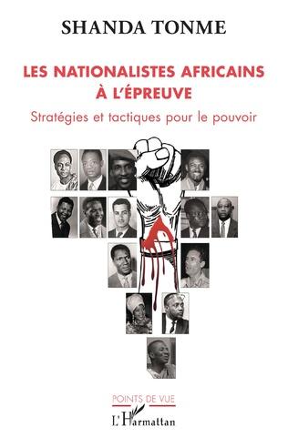 Couverture Les nationalistes africains à l'épreuve
