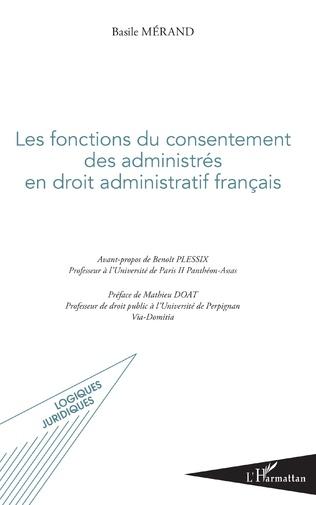 Couverture Les fonctions du consentement des administrés en droit administratif français