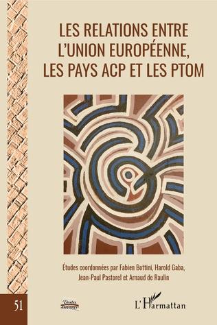 Couverture Les relations entre l'Union européenne, les pays ACP et les PTOM