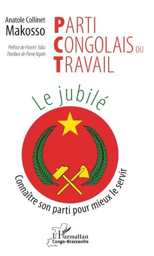 Couverture Parti Congolais du Travail. Le jubilé