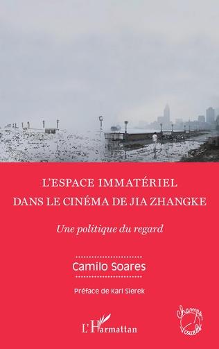 Couverture L'espace immatériel dans le cinéma de Jia Zhangke