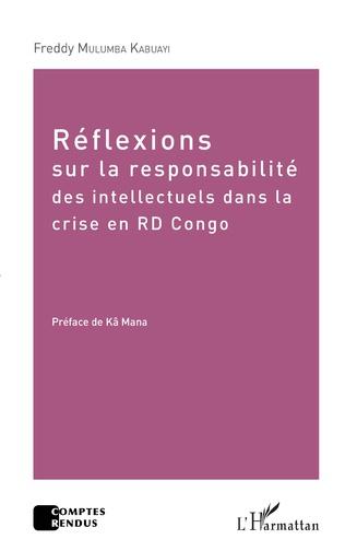 Couverture Réflexions sur la responsabilité des intellectuels dans la crise de la RD Congo