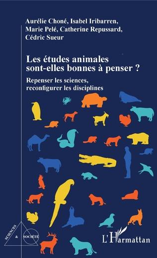 Couverture Les études animales sont-elles bonnes à penser ?