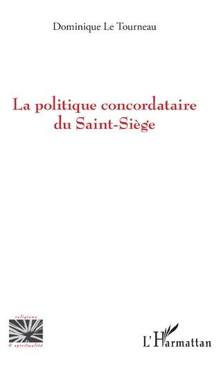 Couverture La politique concordataire du Saint-Siège