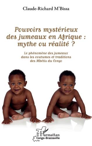 Couverture Pouvoirs mystérieux des jumeaux en Afrique : mythe ou réalité ?