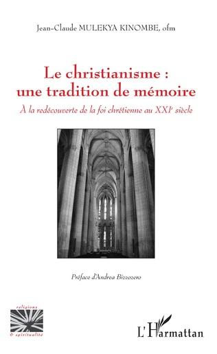 Couverture Le christianisme : une tradition de mémoire