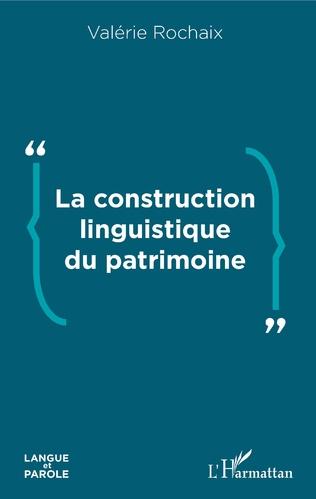 Couverture La construction linguistique du patrimoine