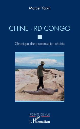Couverture Chine - RD Congo. Chronique d'une colonisation choisie