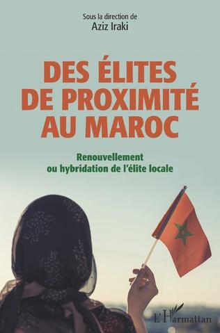 Couverture Des élites de proximité au Maroc