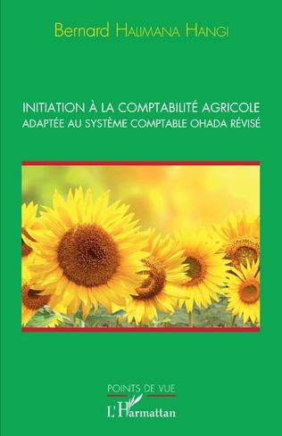 Couverture Initiation à la comptabilité agricole adaptée au système comptable OHADA révisé