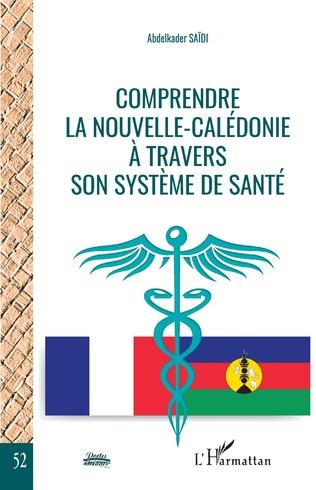 Couverture Comprendre la Nouvelle-Calédonie à travers son système de santé