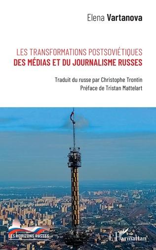 Couverture Les transformations postsoviétiques des médias et du journalisme russes