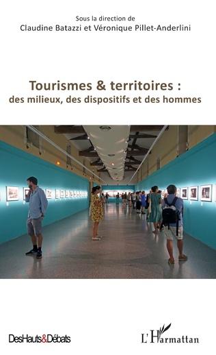 Couverture Tourismes et territoires : des milieux, des dispositifs et des hommes