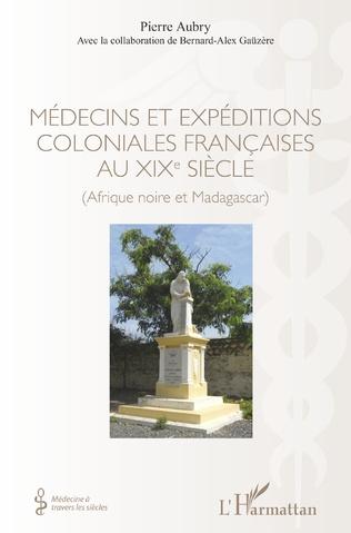Couverture Médecins et expéditions coloniales françaises au XIXe siècle