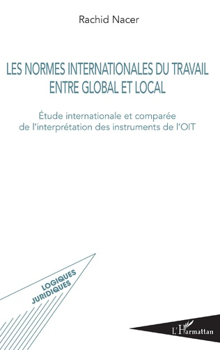 Couverture Les normes internationales du travail entre global et local