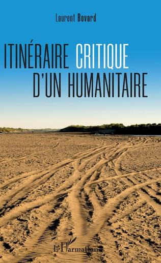 Couverture Itinéraire critique d'un humanitaire