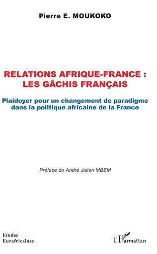 Couverture Relations Afrique-France : les gâchis français