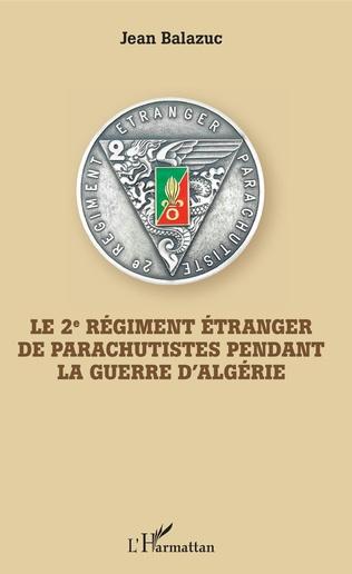 Couverture Le 2e Régiment Etranger de Parachutistes pendant la guerre d'Algérie