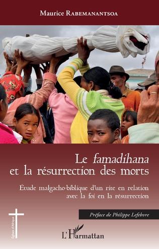 Couverture Le<em> famadihana</em> et la résurrection des morts