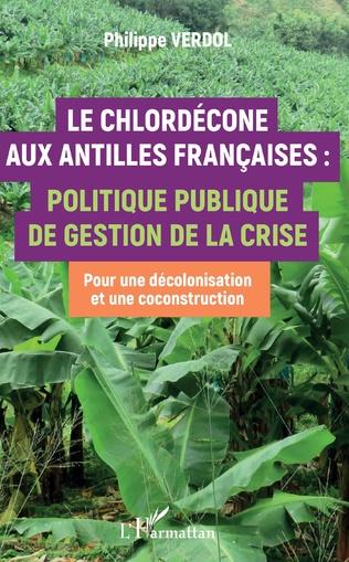 Couverture Le Chlordécone aux Antilles Françaises :