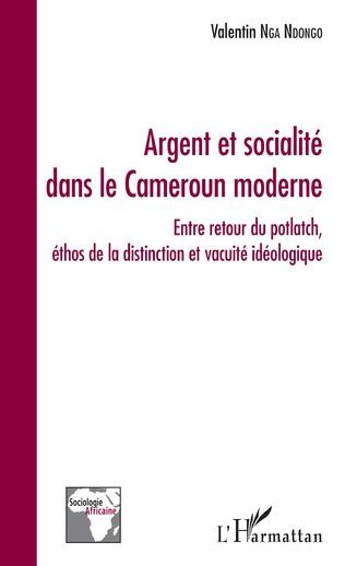 Couverture Argent et socialité dans le Cameroun moderne