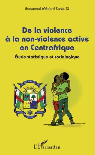 Couverture De la violence à la non-violence active en Centrafrique