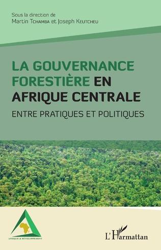 Couverture La gouvernance forestière en Afrique centrale