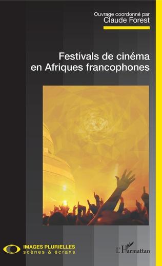 Couverture Festivals de cinéma en Afriques francophones