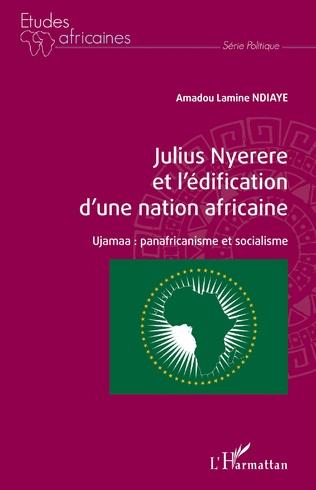 Couverture Julius Nyerere et l'édification d'une nation africaine