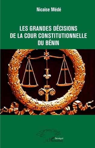 Couverture Les grandes décisions de la cour constitutionnelle du Bénin