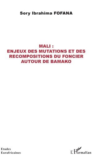 Couverture Mali : enjeux des mutations et des recompositions du foncier autour de Bamako