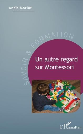 Couverture Un autre regard sur Montessori