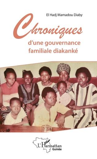 Couverture Chroniques d'une gouvernance familiale diakanké
